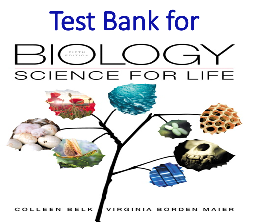 Test Bank for Biology Science for Life