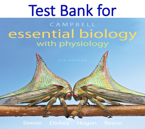 Test Bank for Campbell Essential Biology with Physiology