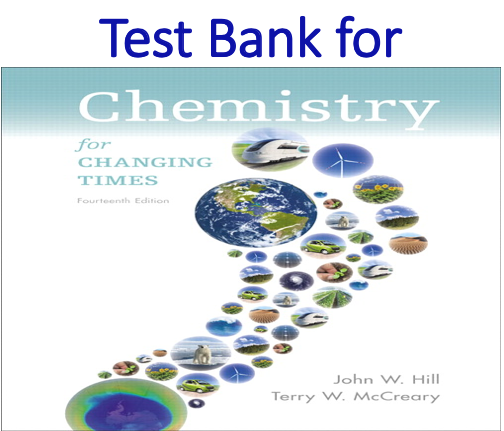 Test Bank for Chemistry For Changing Times