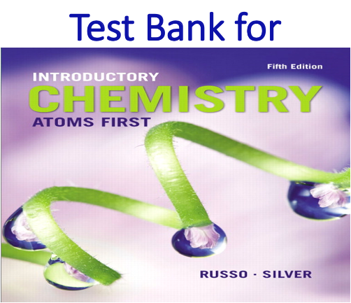 Test Bank for Introductory Chemistry Atoms First