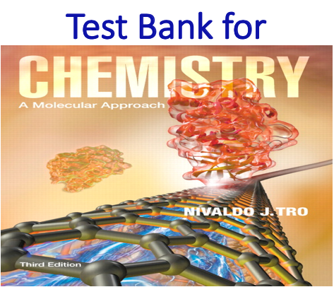 Test Bank for Chemistry A Molecular Approach 3rd Edition by Nivaldo J. Tro