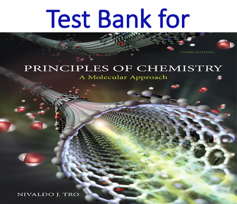 Test Bank for Principles of Chemistry A Molecular Approach 3rd Edition by Nivaldo J. Tro