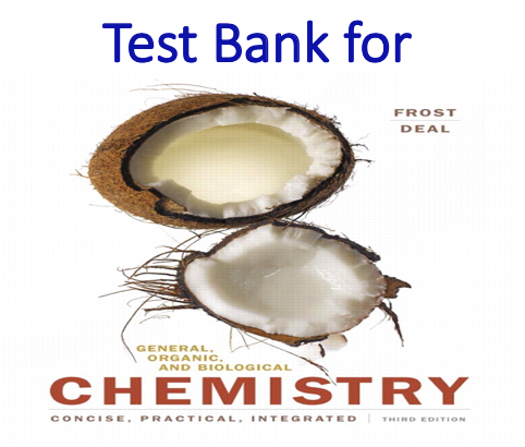 Test Bank for General, Organic, and Biological Chemistry