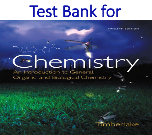 Test Bank for Chemistry An Introduction to General Organic and Biological Chemistry