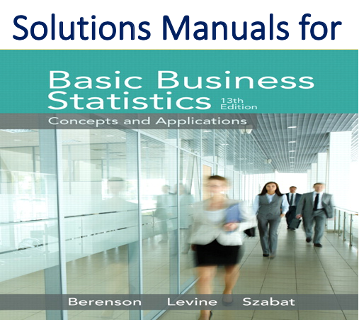 Solutions Manual for Basic Business Statistics 13th Edition