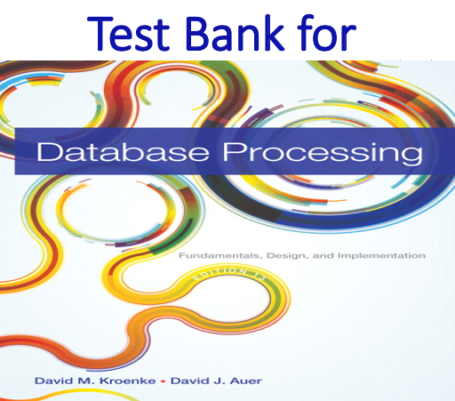 Test bank for Database Processing Fundamentals Design and Implementation 13th Edition