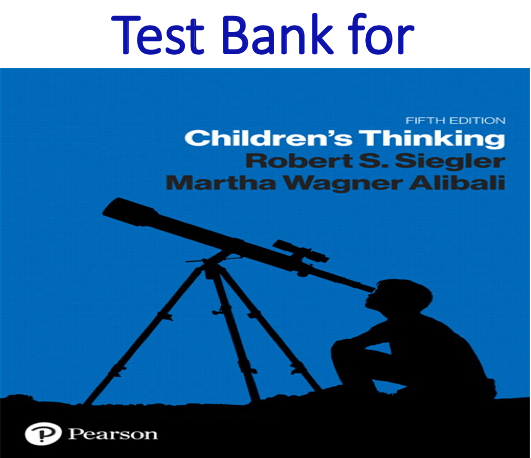 Test Bank for Children's Thinking 5th Edition