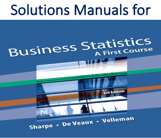 Solutions Manual for Business Statistics A First Course 3rd Edition