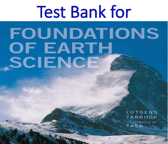 Test Bank for Foundations of Earth Science 7th Edition