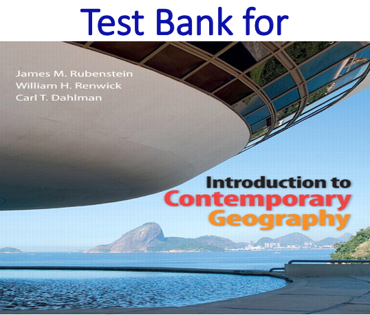 Test Bank for Introduction to Contemporary Geography