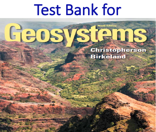 Test Bank for Geosystems An Introduction to Physical Geography 9th Edition