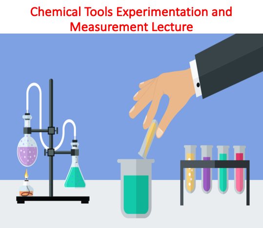 Chemical Tools Experimentation and Measurement Lecture