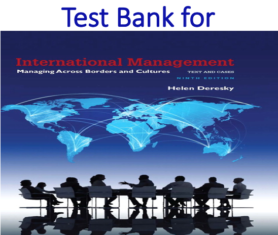 Test Bank for International Management Managing Across Borders and Cultures 9th Edition by Helen Deresky