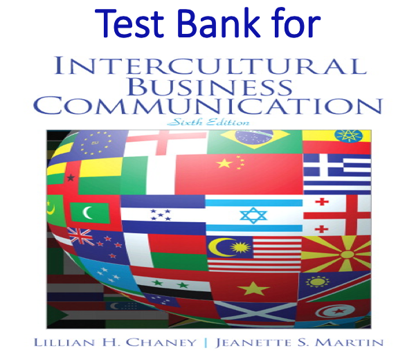 Test Bank for Intercultural Business Communication 6th Edition