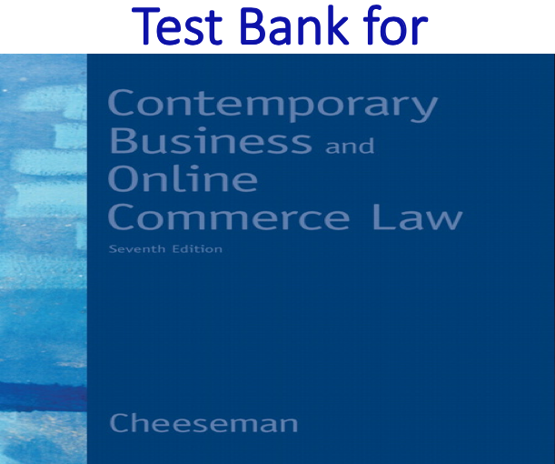 Test Bank for Contemporary Business and Online Commerce Law 7th Edition