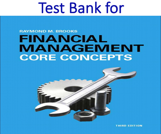 Test Bank for Financial Management Core Concepts 3rd Edition by Raymond Brooks