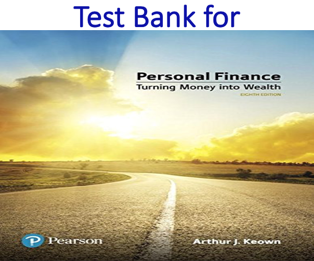 Test Bank for Personal Finance 8th Edition by Arthur J. Keown