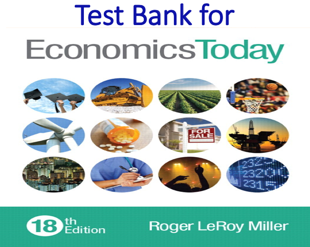 Test Bank for Economics Today 18th Edition