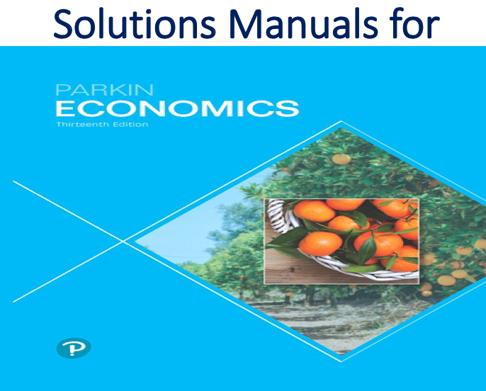 Solutions Manual for Economics 13th Edition