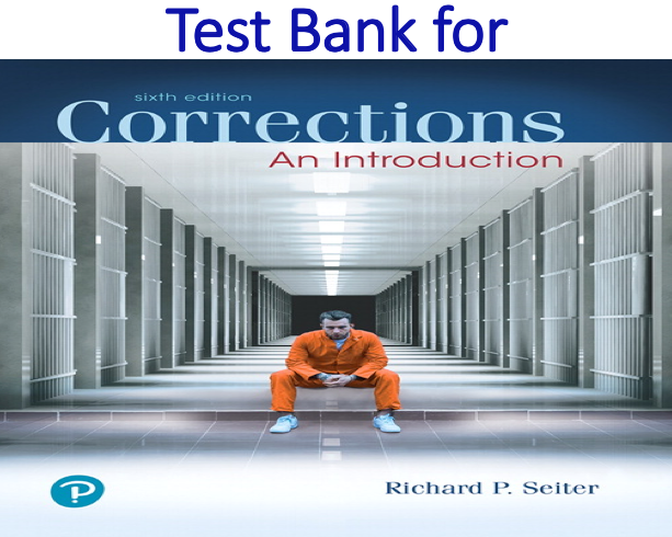 Test Bank for Corrections An Introduction 6th Edition