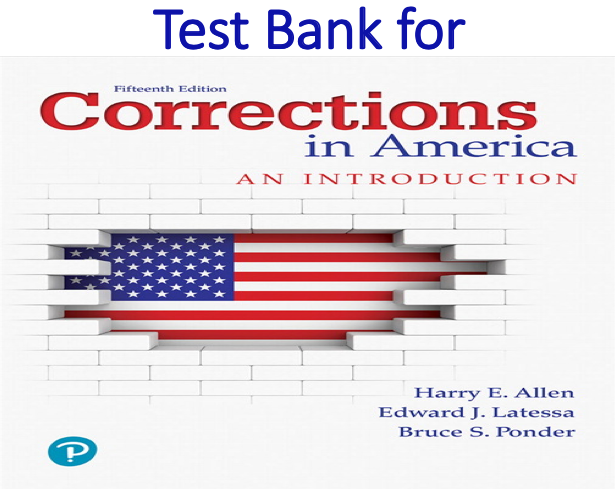 Test Bank for Corrections in America An Introduction 15th Edition