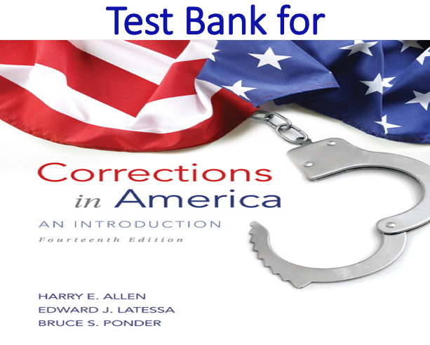 Test Bank for Corrections in America An Introduction 14th Edition
