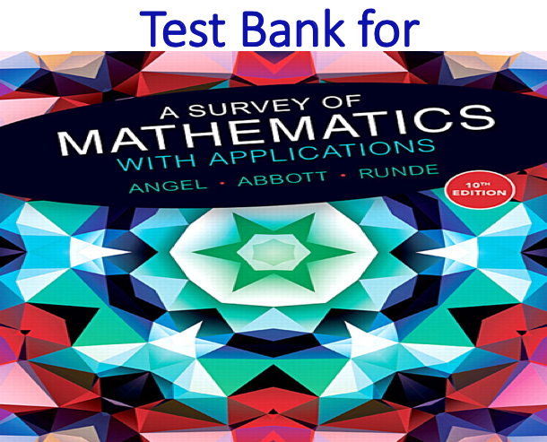 Test Bank for A Survey of Mathematics with Applications 10th Edition