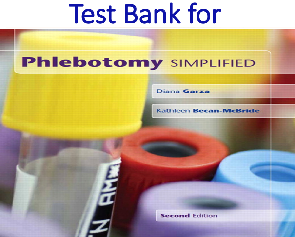 Test Bank for Phlebotomy Simplified 2nd Edition