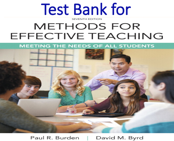 Test Bank for Methods for Effective Teaching Meeting the Needs of All Students 7th Edition