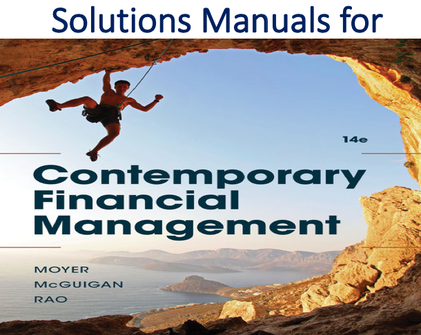 Solutions Manual for Contemporary Financial Management 14th Edition