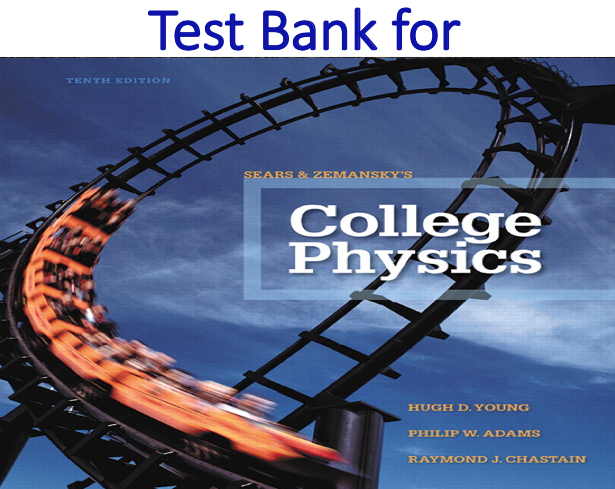 Test Bank for College Physics 10th Edition
