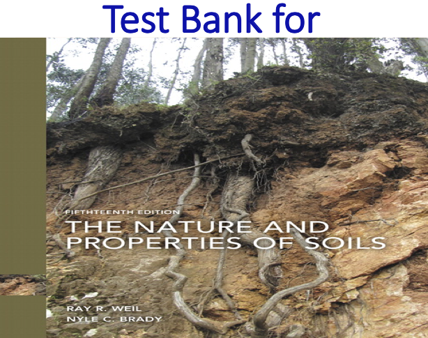 Test Bank for The Nature and Properties of Soils 15th Edition