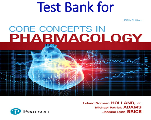Test Bank for Core Concepts in Pharmacology 5th Edition