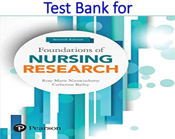 Test Bank for Foundations of Nursing Research 7th Edition