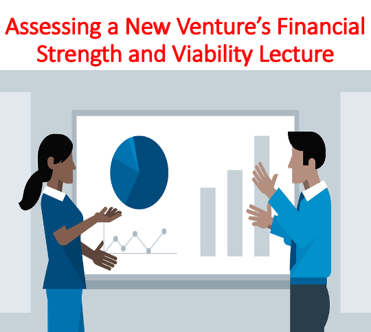 Assessing a New Venture's Financial Strength and Viability Lecture