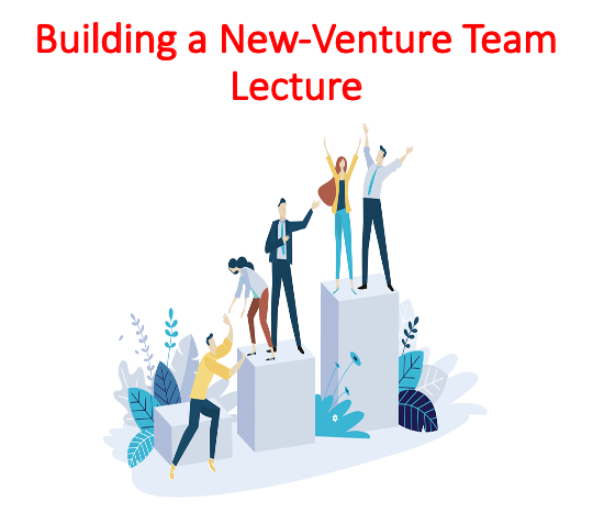Building a New-Venture Team Lecture