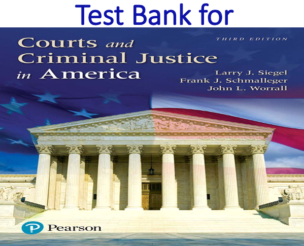 Test Bank for Courts and Criminal Justice in America 3rd Edition