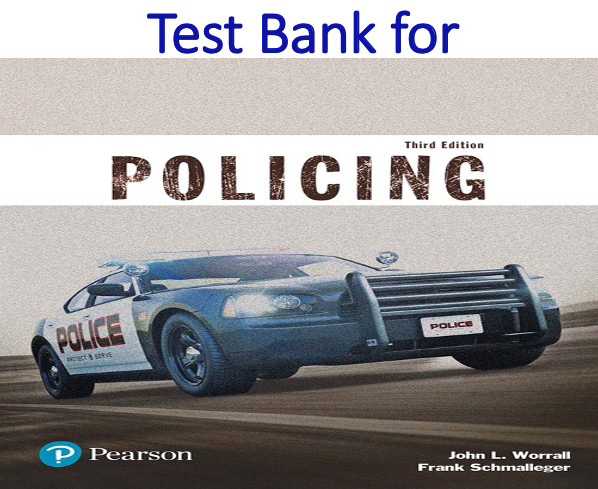 Test Bank for Policing 3rd Edition
