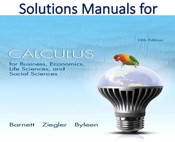 Solutions Manual for Calculus for Business, Economics, Life Sciences and Social Sciences 13th Edition