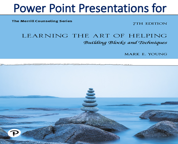 Power Point Presentations for Learning the Art of Helping Building Blocks and Techniques 7th Edition