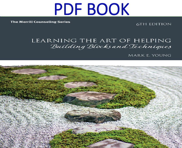 Learning the Art of Helping Building Blocks and Techniques 6th Edition PDF Book