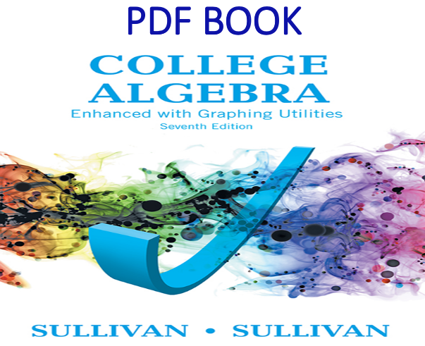 College Algebra Enhanced with Graphing Utilities 7th Edition PDF Book