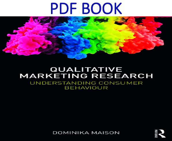Qualitative Marketing Research Understanding Consumer Behaviour 1st Edition PDF Book