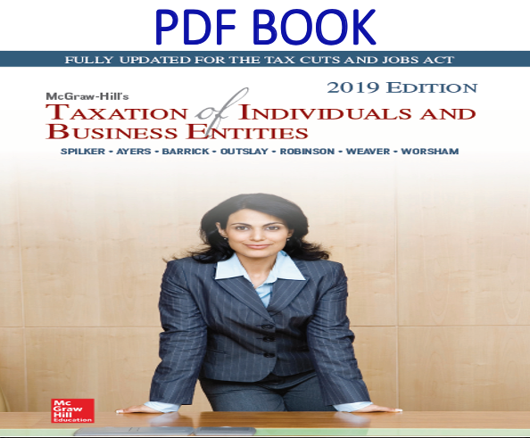 McGraw-Hill's Taxation of Individuals and Business Entities 2019 Edition 10th Edition PDF Book