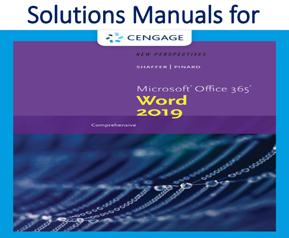 Solutions Manual for New Perspectives Microsoft Office 365 & Word 2019 Comprehensive 1st Edition