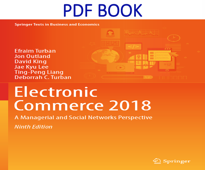 Electronic Commerce 2018 A Managerial and Social Networks Perspective 9th Edition PDF Book