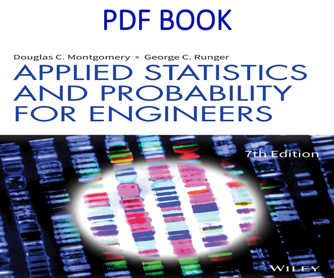 Applied Statistics and Probability for Engineers 7th Edition PDF Book by Douglas C. Montgomery, George C. Runger