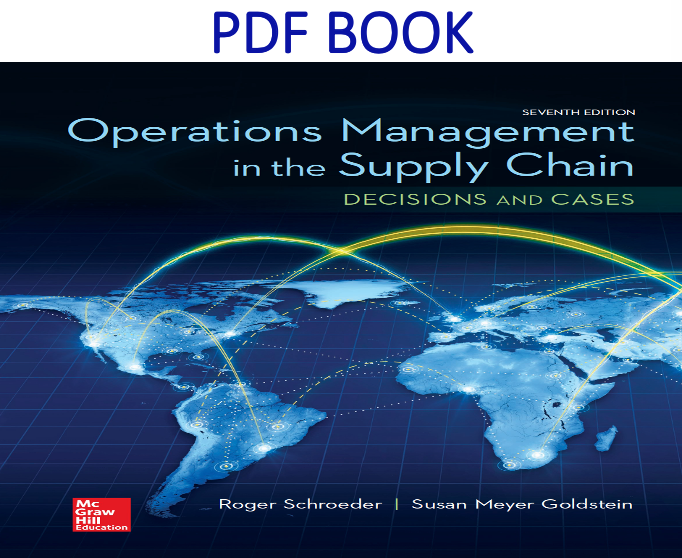 OPERATIONS MANAGEMENT IN THE SUPPLY CHAIN DECISIONS & CASES 7th Edition PDF Book
