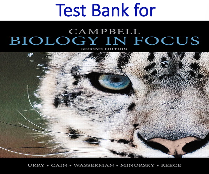 Test Bank for Campbell Biology in Focus 2nd Edition