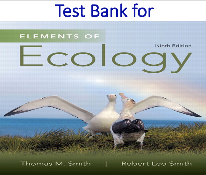 Test Bank for Elements of Ecology 9th Edition